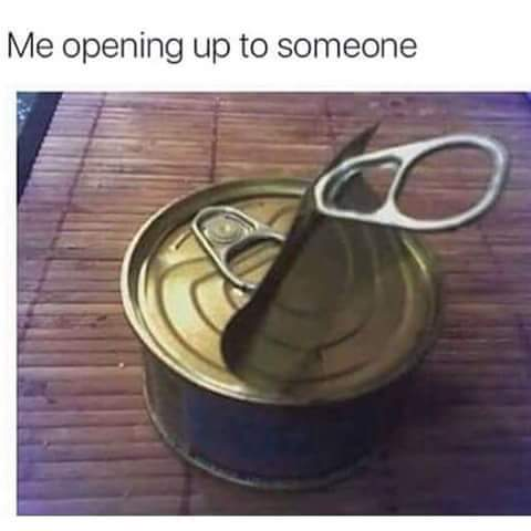 me opening up to someone